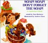 Soap! Soap! Don't Forget the Soap!: An Appalachain Folktale
