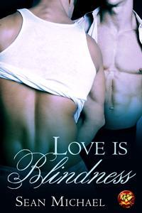 Love is Blindness by Sean Michael