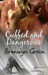 Cuffed and Dangerous (Handcuffs and Lace #8)