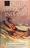 North American Indians Myths and Legends by Lewis Spence