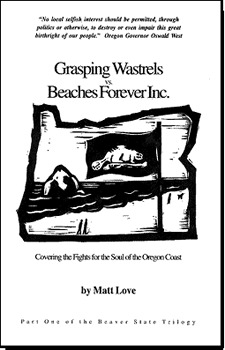 Grasping Wastrels vs. Beaches Forever, Inc: Covering Fights for the Soul of the Oregon Coast (Beaver State, #1)