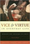 Vice & Virtue in Everyday Life: Introductory Readings in Ethics