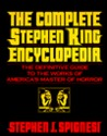 Complete Stephen King Encyclopedia: The Definitive Guide to the Works of America's Master Of..