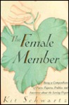 The Female Member: Being a Compendium of Facts, Figures, Foibles, and Anecdotes about the Loving Organ