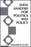 Data Analysis for Politics & Policy by Edward R. Tufte