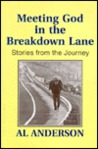Meeting God in the breakdown lane: Stories from the journey