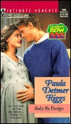 Baby By Design (Maternity Row) by Paula Detmer Riggs