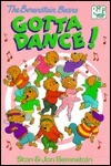 The Berenstain Bears Gotta Dance! by Stan Berenstain