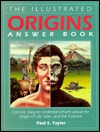 The Illustrated Origins Answer Book by Paul S. Taylor