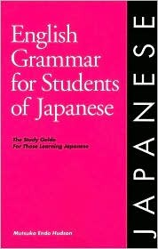 English Grammar for Students of Japanese: The Study Guide for Those Learning Japanese