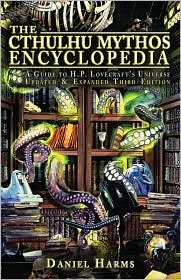 The Cthulhu Mythos Encyclopedia by Daniel Harms
