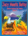 Jacy Meets Betsy: (Jacy's Search for Jesus Book 2)