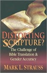Distorting Scripture?: The Challenge of Bible Translation and Inclusive Language