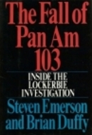 The Fall of Pan Am 103 by Steven Emerson