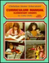 Christian Home Educator's Curriculum Manual: Elementary Grades
