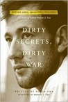 Dirty Secrets, Dirty War: Buenos Aires, Argentina, 1976-1983: The Exile of Editor Robert J. Cox