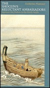 Shogun's Reluctant Ambassadors: Japanese Sea Drifters in the North Pacific
