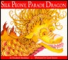 Silk Peony, Parade Dragon by Elizabeth Steckman