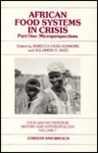 African Food Systems in Crisis, Part One: Microperspectives (Food and Nutrition in History and Anthropology)