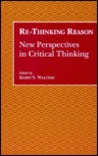 Re Thinking Reason: New Perspectives In Critical Thinking