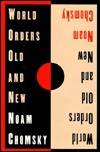 World Orders, Old and New by Noam Chomsky