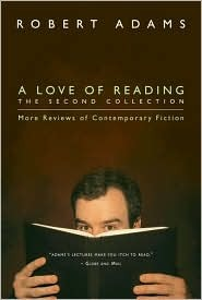 A Love of Reading, The Second Collection: More Reviews of Contemporary Fiction