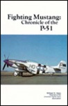 Fighting Mustang: Chronicle Of The P 51