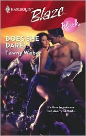 Does She Dare? (Harlequin Blaze #372)(Blush) by Tawny Weber