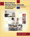 Becoming an Effective Policy Advocate: From Policy Practice to Social Justice, 5th Edition