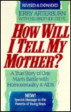 How Will I Tell My Mother?: A True Story of One Man's Battle with Homosexuality and AIDS