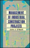 Management Of Industrial Construction Projects