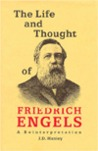 The Life and Thought of Friedrich Engels: A Reinterpretation of His Life and Thought