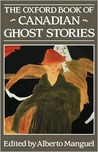 The Oxford Book of Canadian Ghost Stories