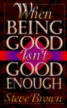 When Being Good Isn't Good Enough