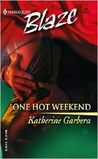 One Hot Weekend (Harlequin Blaze, #124)