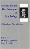Reflections on the Principles of Psychology by Michael G. Johnson