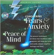 Conquering Fears & Anxiety + Peace of Mind