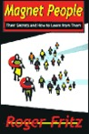Magnet People: Their Secrets and How to Learn from Them