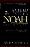 A Child Called Noah by Josh Greenfeld