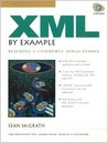 XML by Example: Building E-Commerce Applications [With Includes a Wide Range of Tools for XML Packages...]