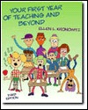 Your First Year Of Teaching And Beyond Ellen L. Kronowitz