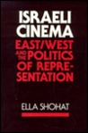Israeli Cinema: East/West and the Politics of Representation