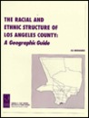 Racial and Ethnic Structure of Los Angeles County: A Geographic Guide