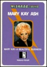 Mary Kay Ash: Mary Kay, a Beautiful Business