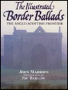 The Illustrated Border Ballads: The Anglo-Scottish Frontier