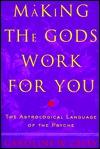 Making the Gods Work for You by Caroline W. Casey