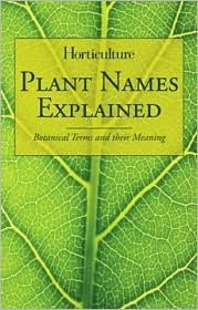 Horticulture - Plant Names Explained by William Stern