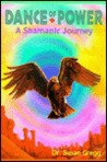 Dance of Power: A Shamanic Journey