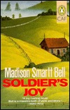 Soldier's Joy by Madison Smartt Bell