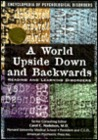 A World Upside Down and Backwards: Reading and Learning Disorders (Encyclopedia of Psychological Disorders)